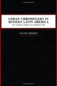 mahieux_urban_chroniclers_in_modern_latin_america_0